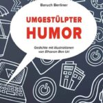 """Baruch Berliners Gedichtband """"umgestülpter Humor"""""""